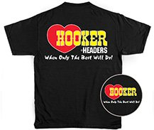Hooker Headers T-Shirts
