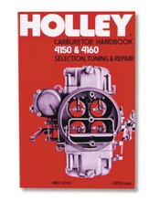 Holley Model 4150 & 4160 Carburetor Handbook